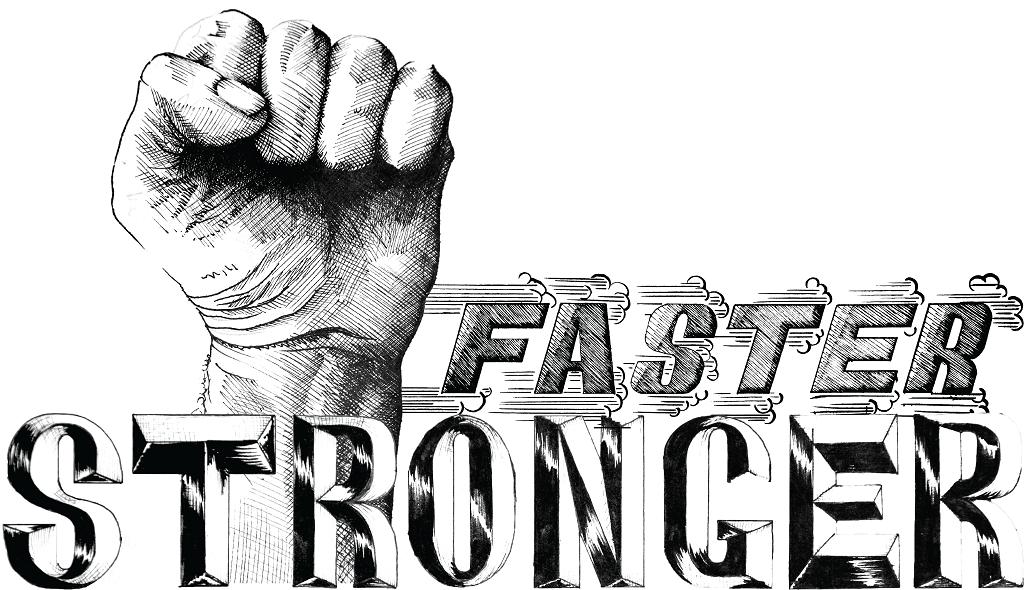 Faster stronger